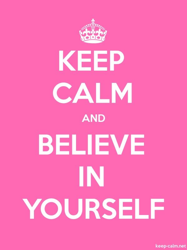 KEEP CALM AND BELIEVE IN YOURSELF - white/pink - Default (600x800)
