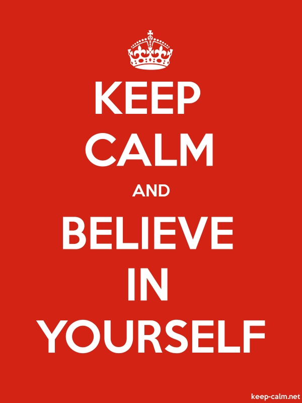 KEEP CALM AND BELIEVE IN YOURSELF - white/red - Default (600x800)