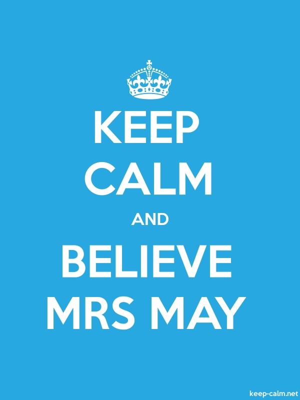 KEEP CALM AND BELIEVE MRS MAY - white/blue - Default (600x800)