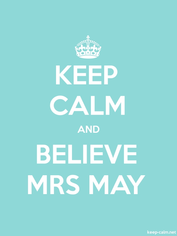 KEEP CALM AND BELIEVE MRS MAY - white/lightblue - Default (600x800)