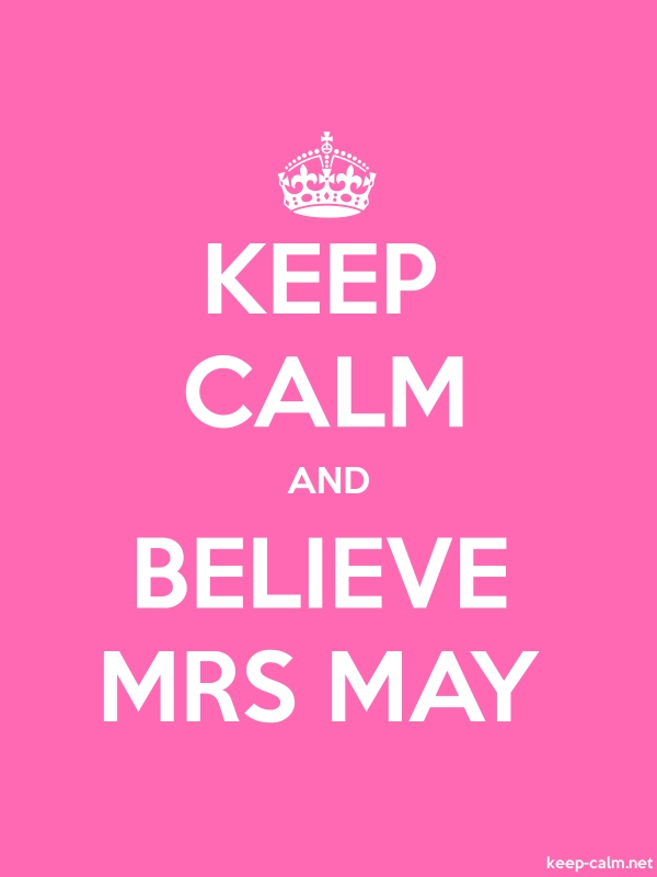 KEEP CALM AND BELIEVE MRS MAY - white/pink - Default (600x800)