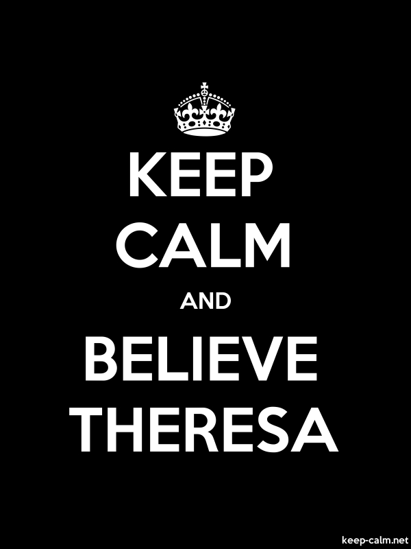 KEEP CALM AND BELIEVE THERESA - white/black - Default (600x800)