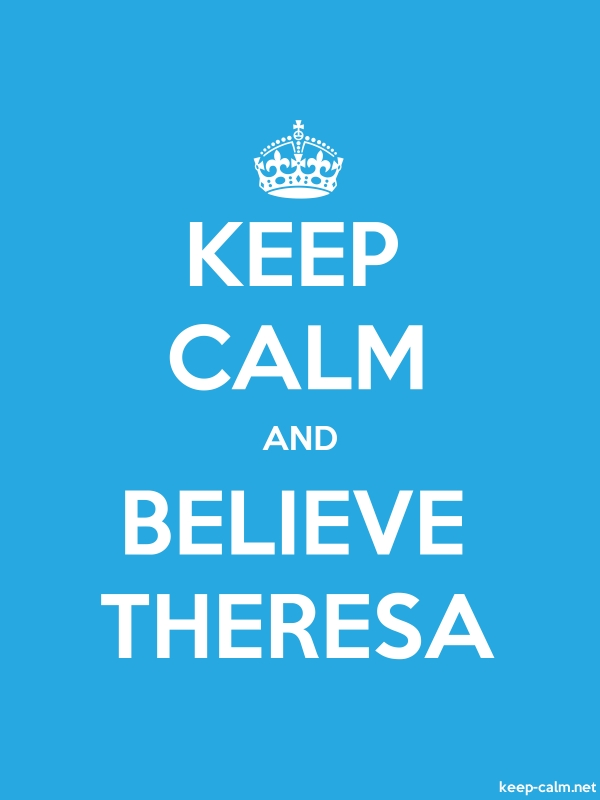 KEEP CALM AND BELIEVE THERESA - white/blue - Default (600x800)