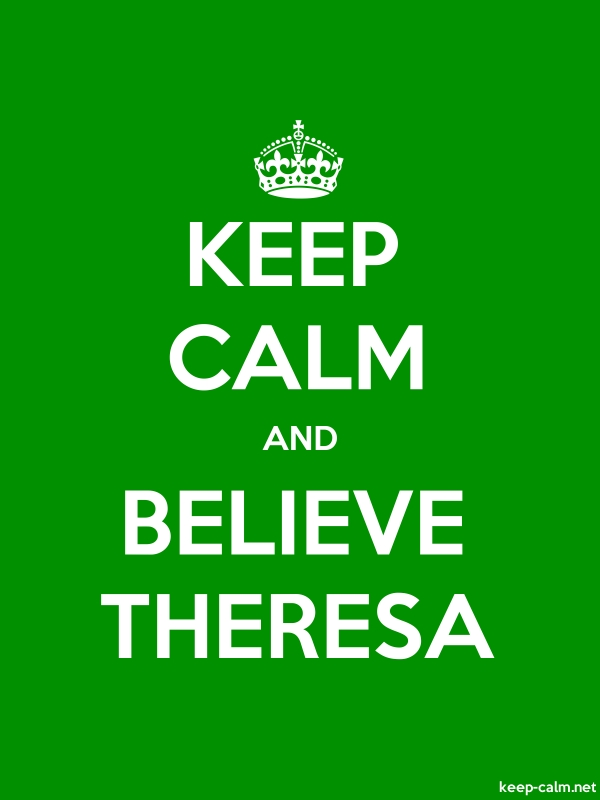 KEEP CALM AND BELIEVE THERESA - white/green - Default (600x800)