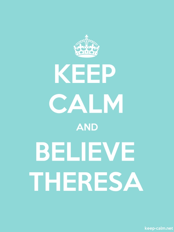 KEEP CALM AND BELIEVE THERESA - white/lightblue - Default (600x800)