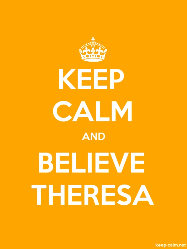 KEEP CALM AND BELIEVE THERESA - white/orange - Default (600x800)
