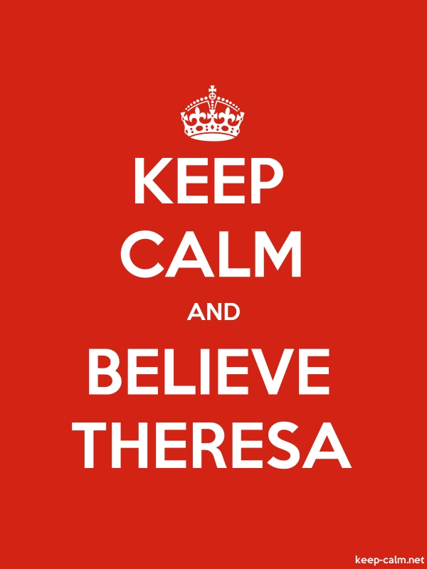 KEEP CALM AND BELIEVE THERESA - white/red - Default (600x800)