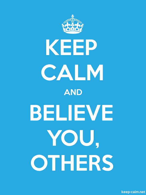 KEEP CALM AND BELIEVE YOU, OTHERS - white/blue - Default (600x800)