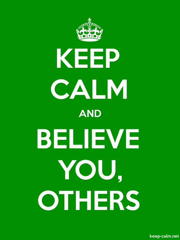 KEEP CALM AND BELIEVE YOU, OTHERS - white/green - Default (600x800)