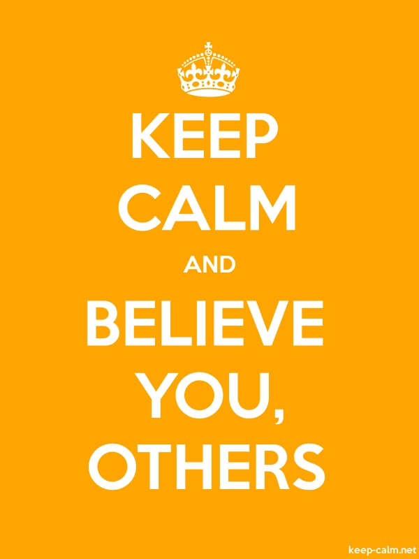 KEEP CALM AND BELIEVE YOU, OTHERS - white/orange - Default (600x800)