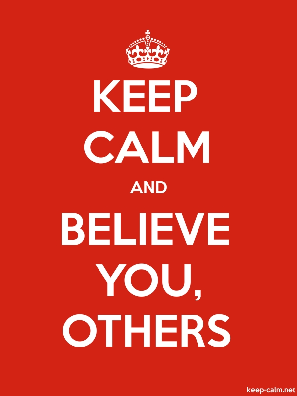 KEEP CALM AND BELIEVE YOU, OTHERS - white/red - Default (600x800)