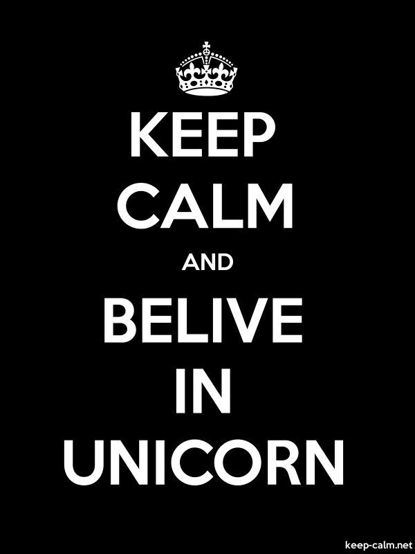 KEEP CALM AND BELIVE IN UNICORN - white/black - Default (600x800)