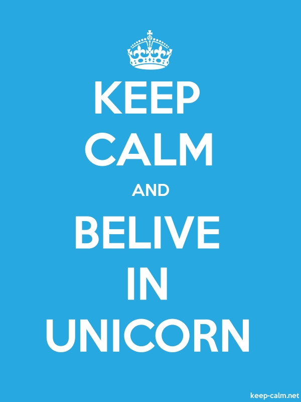KEEP CALM AND BELIVE IN UNICORN - white/blue - Default (600x800)