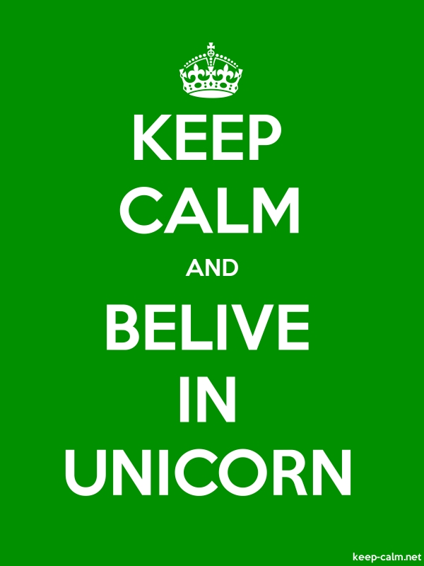 KEEP CALM AND BELIVE IN UNICORN - white/green - Default (600x800)