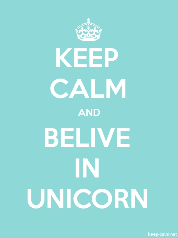 KEEP CALM AND BELIVE IN UNICORN - white/lightblue - Default (600x800)