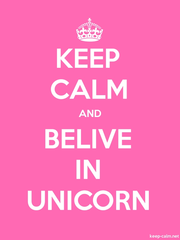 KEEP CALM AND BELIVE IN UNICORN - white/pink - Default (600x800)