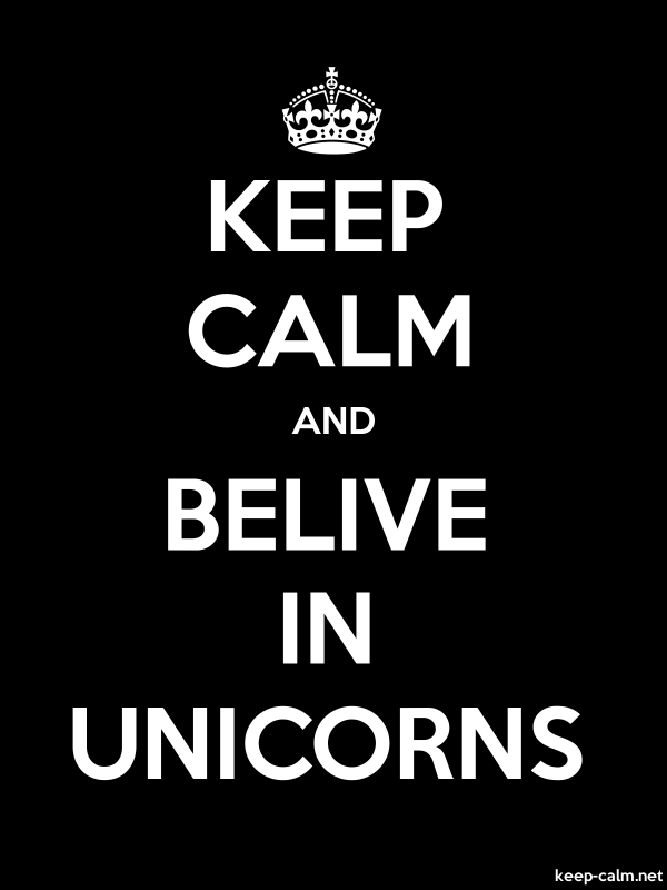 KEEP CALM AND BELIVE IN UNICORNS - white/black - Default (600x800)