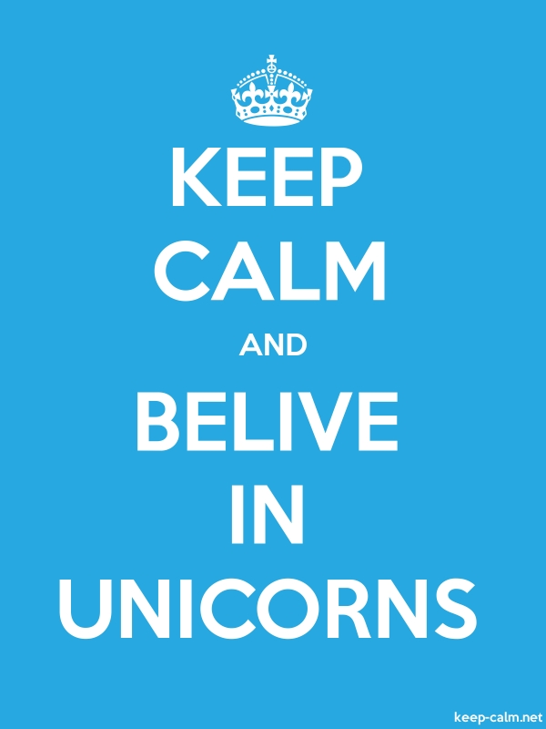 KEEP CALM AND BELIVE IN UNICORNS - white/blue - Default (600x800)
