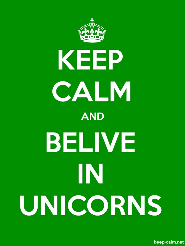 KEEP CALM AND BELIVE IN UNICORNS - white/green - Default (600x800)
