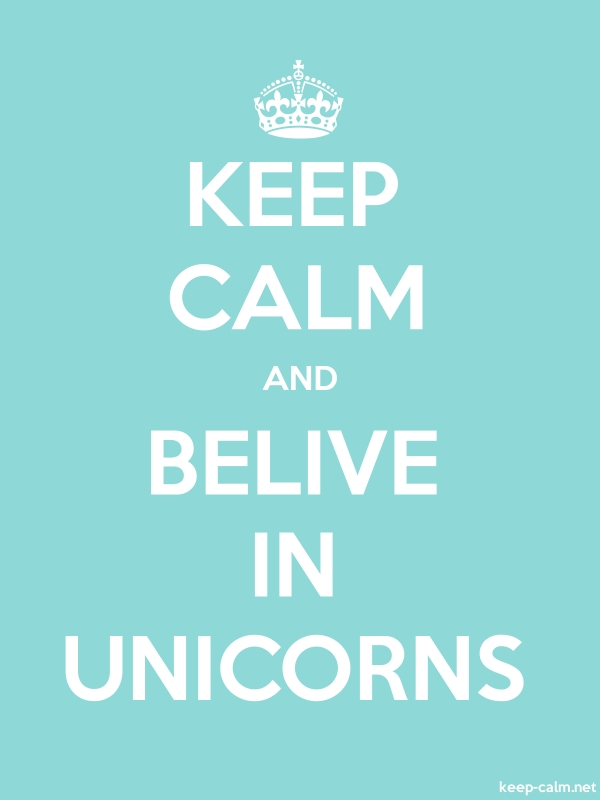KEEP CALM AND BELIVE IN UNICORNS - white/lightblue - Default (600x800)
