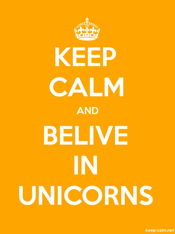 KEEP CALM AND BELIVE IN UNICORNS - white/orange - Default (600x800)