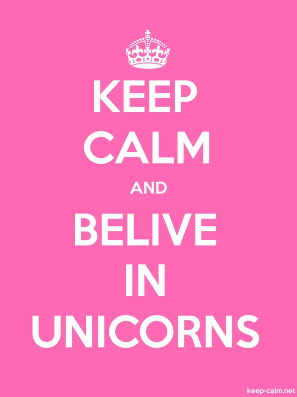 KEEP CALM AND BELIVE IN UNICORNS - white/pink - Default (600x800)