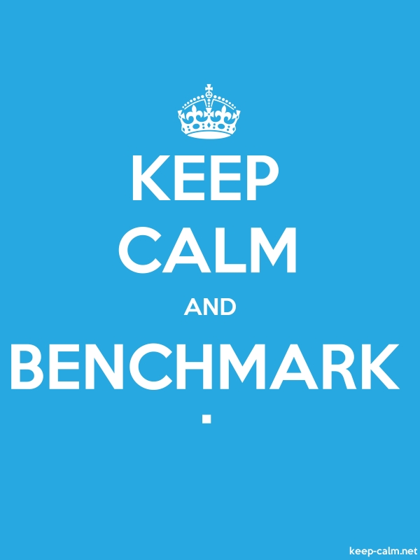 KEEP CALM AND BENCHMARK . - white/blue - Default (600x800)