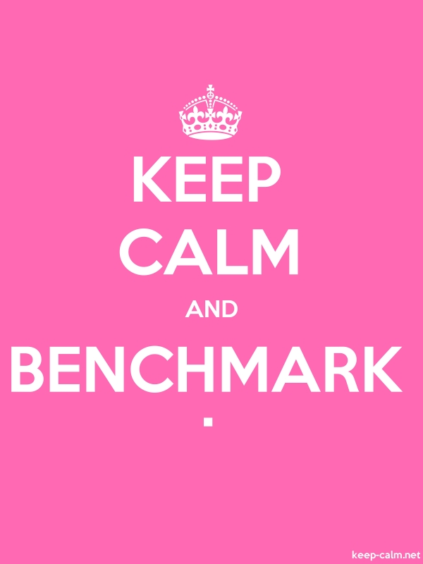 KEEP CALM AND BENCHMARK . - white/pink - Default (600x800)