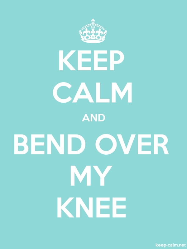KEEP CALM AND BEND OVER MY KNEE - white/lightblue - Default (600x800)