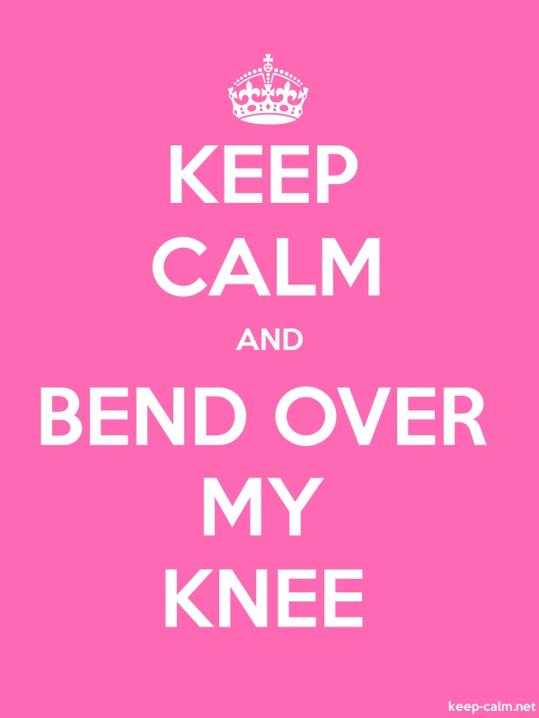 KEEP CALM AND BEND OVER MY KNEE - white/pink - Default (600x800)