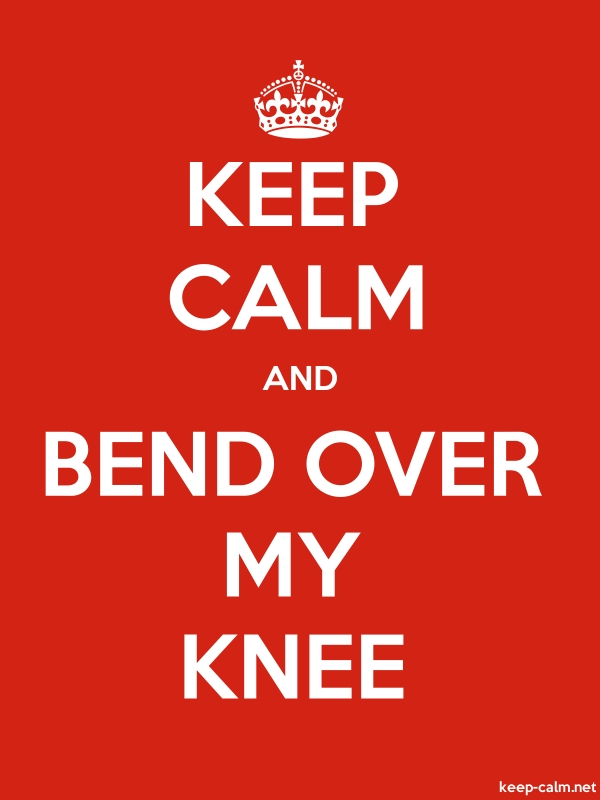 KEEP CALM AND BEND OVER MY KNEE - white/red - Default (600x800)