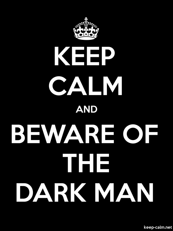 KEEP CALM AND BEWARE OF THE DARK MAN - white/black - Default (600x800)