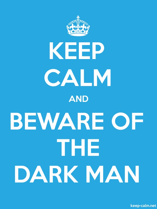 KEEP CALM AND BEWARE OF THE DARK MAN - white/blue - Default (600x800)