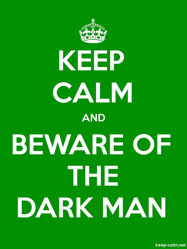 KEEP CALM AND BEWARE OF THE DARK MAN - white/green - Default (600x800)