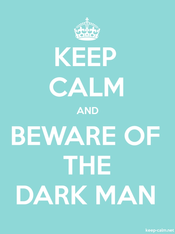 KEEP CALM AND BEWARE OF THE DARK MAN - white/lightblue - Default (600x800)
