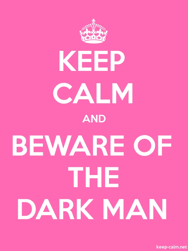 KEEP CALM AND BEWARE OF THE DARK MAN - white/pink - Default (600x800)