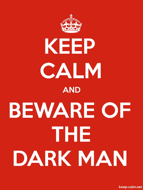 KEEP CALM AND BEWARE OF THE DARK MAN - white/red - Default (600x800)