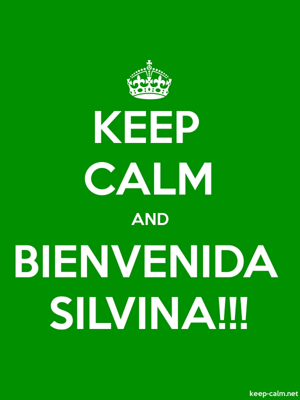 KEEP CALM AND BIENVENIDA SILVINA!!! - white/green - Default (600x800)