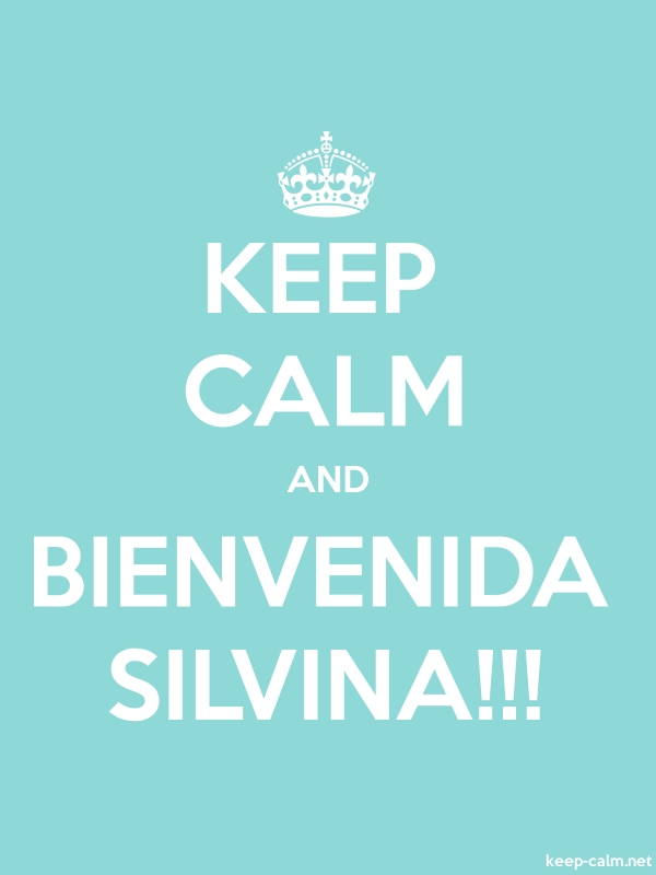 KEEP CALM AND BIENVENIDA SILVINA!!! - white/lightblue - Default (600x800)