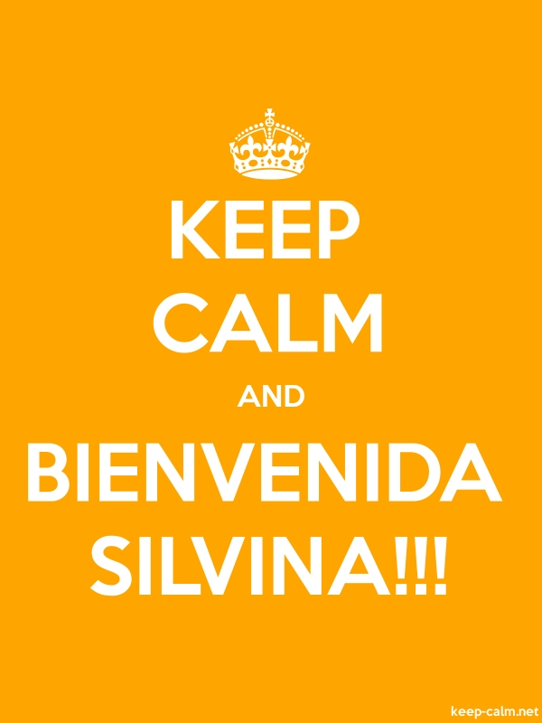 KEEP CALM AND BIENVENIDA SILVINA!!! - white/orange - Default (600x800)