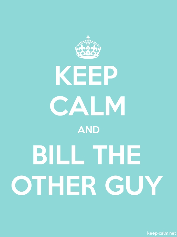 KEEP CALM AND BILL THE OTHER GUY - white/lightblue - Default (600x800)
