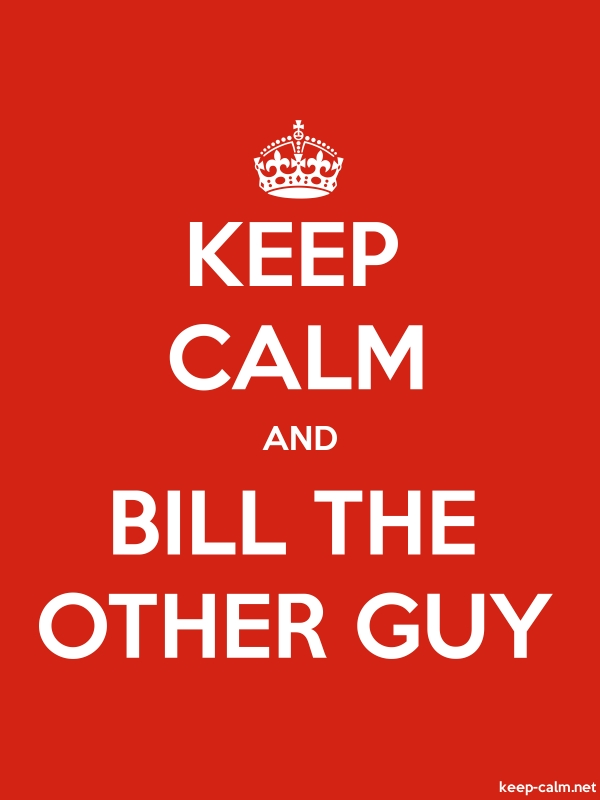 KEEP CALM AND BILL THE OTHER GUY - white/red - Default (600x800)
