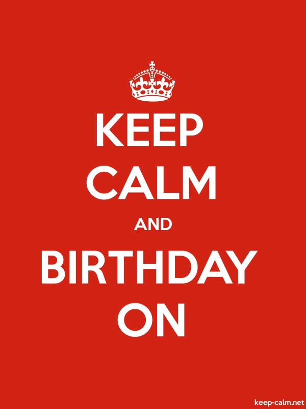 KEEP CALM AND BIRTHDAY ON - white/red - Default (600x800)