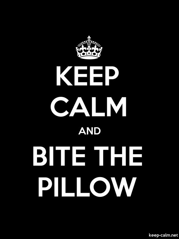 KEEP CALM AND BITE THE PILLOW - white/black - Default (600x800)