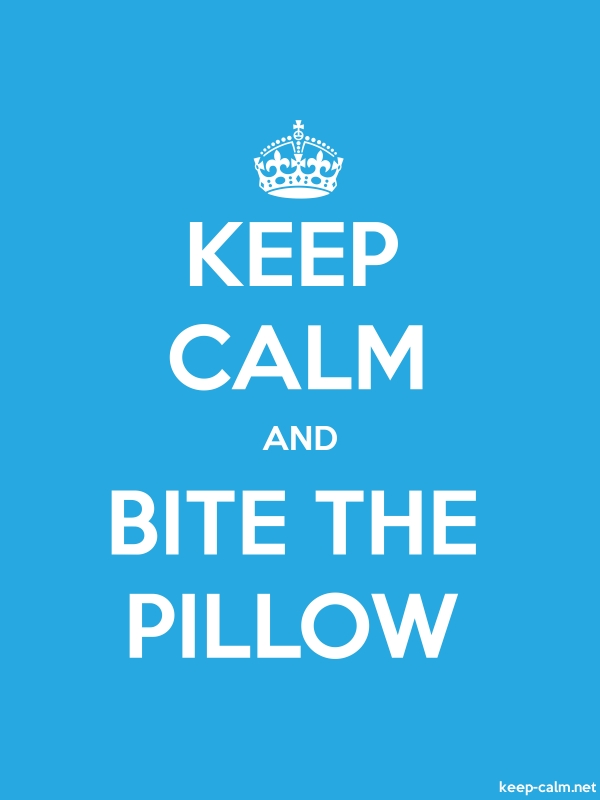 KEEP CALM AND BITE THE PILLOW - white/blue - Default (600x800)