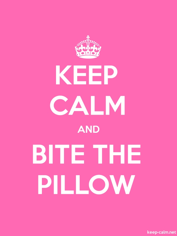 KEEP CALM AND BITE THE PILLOW - white/pink - Default (600x800)