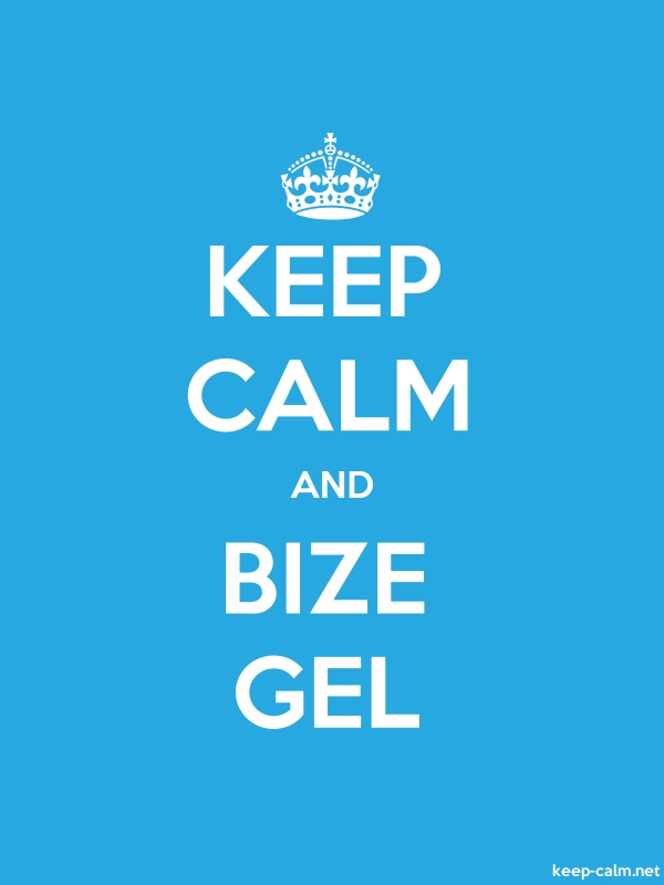KEEP CALM AND BIZE GEL - white/blue - Default (600x800)