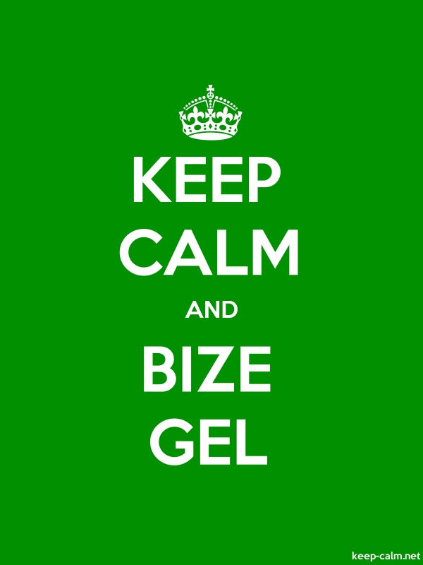 KEEP CALM AND BIZE GEL - white/green - Default (600x800)
