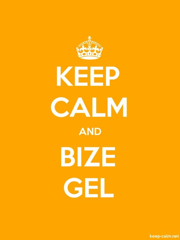 KEEP CALM AND BIZE GEL - white/orange - Default (600x800)