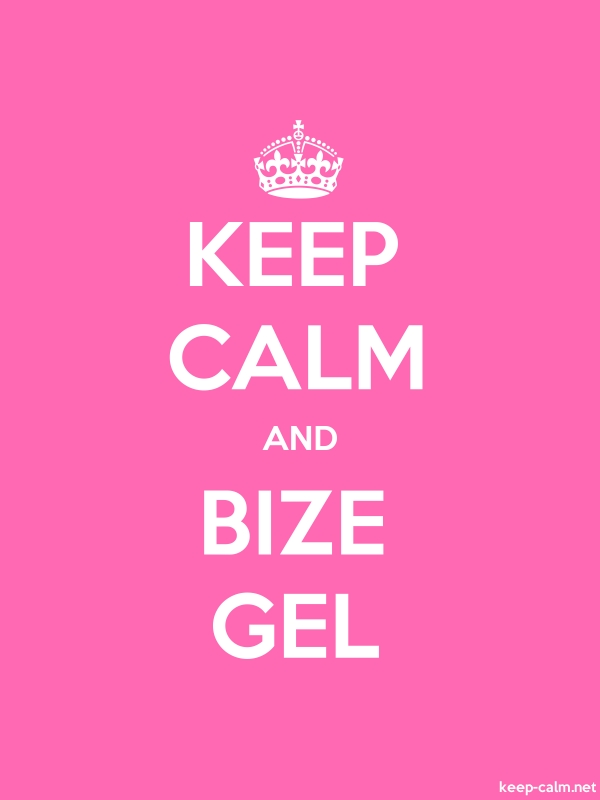 KEEP CALM AND BIZE GEL - white/pink - Default (600x800)